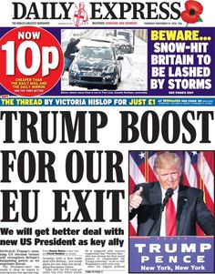 The Daily Express is more positive, saying that Trump will boost Brexit
