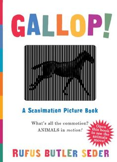 Gallop!: A Scanimation Picture Book by Rufus Butler Seder http://www.amazon.com/dp/0761147632/ref=cm_sw_r_pi_dp_erQ1tb17HMC7NVKP