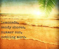 lemonade, sandy shores, summer sun, nothing more