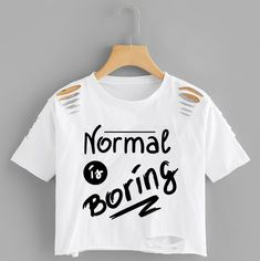 White Letter Print Ripped T-shirt - Normal Is Boring Description Occasion: Weekend Casual Striped, Letter Color: White Neckline: Round Neck Fabric: Fabric has some stretch Fit Type: Regular Fit Length: Crop Season: Summer Girls Fashion Clothes, Kids Outfits Girls, Teen Fashion Outfits, Girl Outfits, Ripped Shirts, Crop Top Shirts, Cute Shirts, Teen Crop Tops, Crop Tee