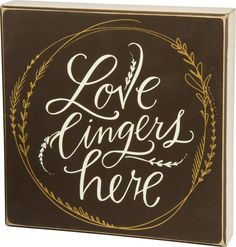 2lisasboutique - Love Lingers Here from Primitives by Kathy, $31.00 (http://www.2lisasboutique.com/love-lingers-here-from-primitives-by-kathy/)