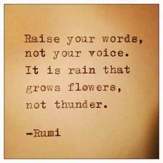 Use your voice. Show strength of character by speaking thoughtful, speaking well. Wisdom & strength is shown in words well spoken. These are the words that will be heard. Rumi Quotes, Quotable Quotes, Motivational Quotes, Inspirational Quotes, Positive Quotes, Quotes Quotes, Famous Quotes, Wisdom Quotes, Tattoo Quotes
