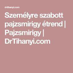 Személyre szabott pajzsmirigy étrend   Pajzsmirigy   DrTihanyi.com Health, Health Care, Salud