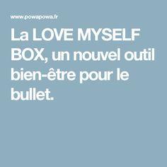 La LOVE MYSELF BOX, un nouvel outil bien-être pour le bullet.