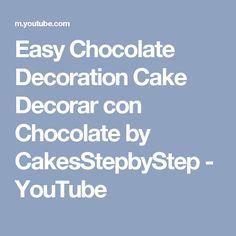 Easy Chocolate Decoration Cake Decorar con Chocolate by CakesStepbyStep - YouTube