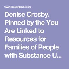 Denise Crosby. Pinned by the You Are Linked to Resources for Families of People with Substance Use  Disorder cell phone / tablet app November 14, 2016;   Android- https://play.google. com/store/apps/details?id=com.thousandcodes.urlinked.lite   iPhone -  https://itunes.apple.com/us/app/you-are-linked-to-resources/id743245884?mt=8com