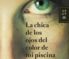 """""""LA CHICA DE LOS OJOS DEL COLOR PISCINA"""" Jorge Salinas. Editorial PLANETA."""