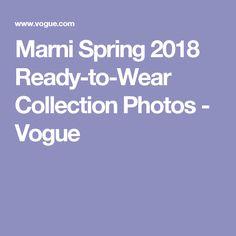 Marni Spring 2018 Ready-to-Wear Collection Photos - Vogue