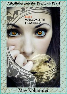 Welcome to Freakdom (Athalinda and the Dragon's Pearl) by May Koliander, http://www.amazon.com/dp/B00FIPS9G4/ref=cm_sw_r_pi_dp_INvBtb18ANE9B