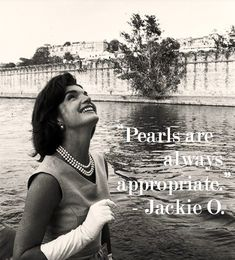 Pearls are always appropriate...