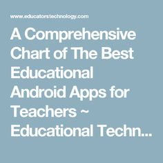 A Comprehensive Chart of The Best Educational Android Apps for Teachers ~ Educational Technology and Mobile Learning