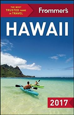 Complete Guide: Frommer's Hawaii 2017 by Shannon Wianecki, Martha Cheng and Jeanne Cooper Paperback) for sale online Travel Maps, New Travel, Travel Usa, Family Travel, Travel Books, Aloha Hawaii, Hawaii 2017, Hawaii Travel, Kauai Vacation