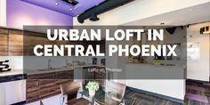 urban loft in central phoenix Phoenix Real Estate, Urban Loft, Light Rail, Good Pizza, A Perfect Day, Next Door, Convention Centre, Open Concept, Modern Living