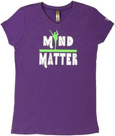 Mind Over Matter Gymnastics T-shirt~ Mind over Matter is the motto for this girls gymnastics t-shirt. Made from a white and green vinyl your gymnast will love wearing this purple base t-shirt our shopping or to the gym. Purchase yours today. Gymnastics Clothes, Gymnastics Girls, Mind Over Matter, Motto, Shirts For Girls, Tee Shirts, Mindfulness, Base, Purple