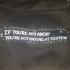 'If you're not angry you're not paying attention' punk patchFREE Canadian shippingMessage for international shippingMessage to request custom patchestags Punk Patches, Pin And Patches, Die Revolution, Arte Punk, Patch Pants, Punk Jackets, Punks Not Dead, Battle Jacket, Riot Grrrl