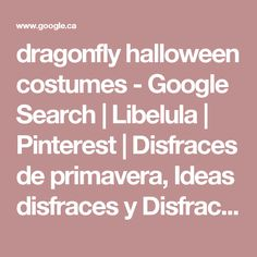 dragonfly halloween costumes - Google Search | Libelula | Pinterest | Disfraces de primavera, Ideas disfraces y Disfraces niños