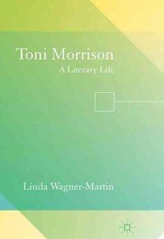 Toni Morrison: A Literary Life