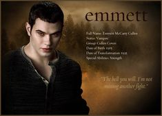 """EMMETT """"The hell you will. I'm not missing another fight."""" ECLIPSE"""
