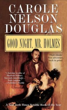 In 1990, Carole Nelson Douglas began her Irene Adler series with 'Good Night, Mr. Holmes'. Miss Irene Adler, the beautiful American opera singer who once outwitted Sherlock Holmes, is also a superb detective, as Oscar Wilde and Bram Stoker can attest.