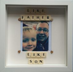 Check out this item in my Etsy shop https://www.etsy.com/listing/232024625/like-father-like-son-daughter-scrabble
