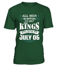 Kings are born on July 06  #singer #band #photo #image #idea #shirt #tzl #gift #song #music