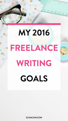 My 2016 Freelance Writing Goals – I have some big plans for my freelance writing business for 2016. Check out what my freelance goals are here.