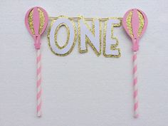 First Birthday Cake Topper ; One Cake Topper ; Hot Air Balloon Birthday Party ; First Birthday Party Decorations ; Pink, White, and Gold  by LetsGetDecorative