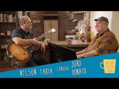 Um café la em casa com João Donato e Nelson Faria - YouTube