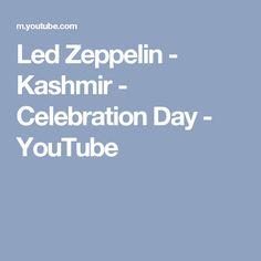 Led Zeppelin - Kashmir - Celebration Day - YouTube