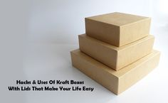 Hacks & Uses Of Kraft Boxes With Lids That Make Your Life Easy, In our busy schedules of everyday life, managing the kid's school timings,https://onlineshoppinguk.quora.com/Hacks-Uses-Of-Kraft-Boxes-With-Lids-That-Make-Your-Life-Easy