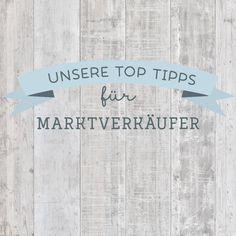 Was muss ich beachten, wenn ich auf einem Markt (Basar, Handmade-, Design- oder Flohmarkt) verkaufen will? Unsere Top Tipps für Marktverkäufer.