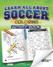 Learn All About Soccer: Color and Activity written by Al Huberts and illustrated by Frank Bailey