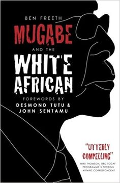 Mugabe and the White Ben Freeth has an extraordinary story to tell. Like that of many white farmers, his family's land was 'reclaimed' by Mugabe's government for redistribution. But Ben's family fought back. Appealing to international law, they in Telling Stories, True Stories, Every Day Book, This Book, Lion Book, African Literature, Read Dead, Desmond Tutu, Fight For Justice