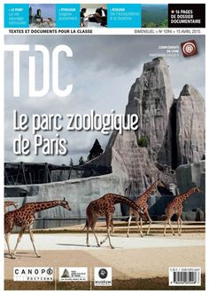 TDC n°1094 du 15 avril 2015 *Le parc zoologique de Paris * Sommaire complet disponible ici https://www.reseau-canope.fr/tdc/accueil.html