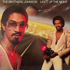 The Brothers Johnson - Light Up The Night. This has to be one of my all time favorite albums from them.