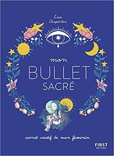 Amazon.fr - Mon bullet sacré - journal créatif du féminin - LILI AIME LE NOUGAT - Livres