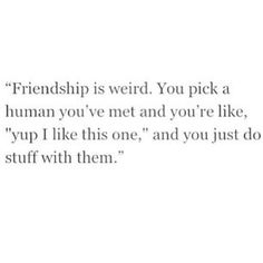 Image via We Heart It #friendship #hipster #human #indie #love #quotes #summer #friends
