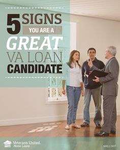 What makes you a great VA Loan candidate? Here are 5 surefire signs that you're in a good position to land a VA Loan.