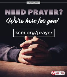 """How can we pray for you? There is power in praying together. Matthew 18:20 says, """" For where two or three are gathered together in my name, there am I in the midst of them."""""""