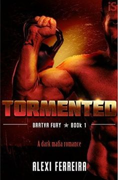 TORMENTED by Alexi Ferreira