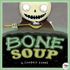 Bone Soup is a creative story about a hungry skeleton who tricks the townspeople in sharing their creepy ingredients for his soup.