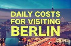 The daily costs to visit Berlin. How to estimate your budget for the price of food, accommodation, attractions, alcohol, and more for your trip to Berlin. Berlin Travel, Germany Travel, Wanderlust, Berlin City, Europe On A Budget, European Vacation, Backpacking Europe, I Want To Travel, Study Abroad