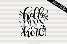 Hello I'm new here! - SVG - PDF - DXF - hand drawn lettered cut file - graphic overla By HowJoyful Files