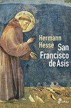 #Literatura / Biografías SAN FRANCISCO DE ASIS - Hermann Hesse #Edhasa Hermann Hesse, Zinnia Garden, Francis Of Assisi, Fiction Novels, Papa Francisco, Books To Read, Religion, Reading, Painting