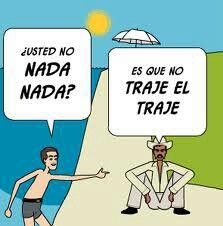 Nada = Nadar = To swim Nada = nothing/anything Traje = Traer = To bring Traje = (in this context) bathing suit irregular preterite Spanish Puns, Spanish Posters, Ap Spanish, Funny Spanish Memes, Spanish Vocabulary, Spanish Lessons, Learn Spanish, Spanish Teacher, Spanish Classroom