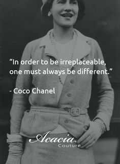 """In order to be irreplaceable, one must always be different."" - Coco Chanel #inspirational #motivational #positive #happiness #quote #QOTD #transformation #success #living #wisdom #hope #life #fashion #trends #style"