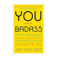 Live the life you want to live knowing that You Are A Badass By Jen Sincero. Best Inspirational Books, Motivational Books, Badass, How To Get Better, Success Coach, Success Mindset, Thing 1, Easy Workouts, Self Improvement