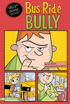 Bus Ride Bully by Cari Meister. For ages 5-7. Gavin hates riding the bus. Max, the bus bully, is always picking on him. But when Max is gone for a few days, Gavin starts to worry. Does Gavin actually miss the bus bully?