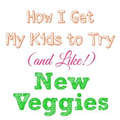 After many years of practice, I found one trick makes my kids try and eventually like their veggies. It's so simple, but it works!
