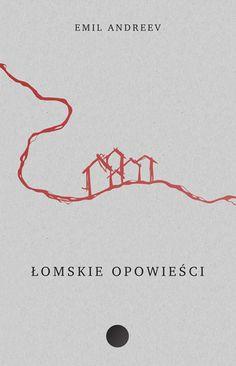 łomskie opowieści: design by michał sapeta | wydawnictwo toczka